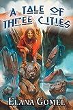 A Tale of Three Cities, Elana Gomel, 1937051269