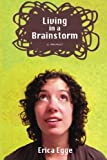 Living In a Brainstorm: a memoir