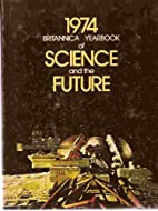 1974 Britannica Yearbook of Science and the…