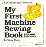 : My First Machine Sewing Book: Straight Stitching (My First Sewing Book Kit series)