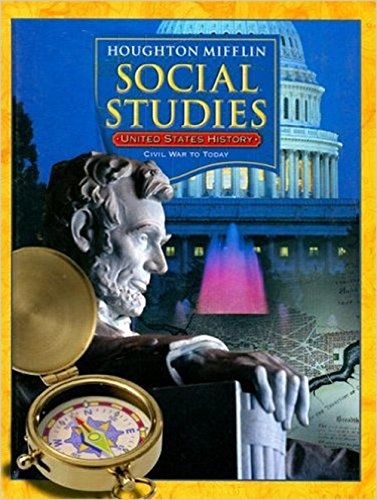 Houghton Mifflin Social Studies: United States History, Grade 5 - Civil War to Today