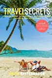 Search : Travel Secrets: Insider guide to planning, affording and taking more vacations (2017 Edition)