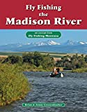 Fly Fishing the Madison River: An Excerpt from Fly Fishing Montana