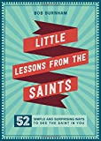 Little Lessons from the Saints: 52 Simple and