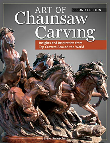 Art of Chainsaw Carving, Second Edition: An Insider