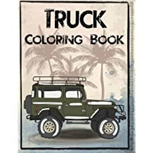 Truck Coloring Book: Truck Coloring Books for Boys, Truck Books, Little Blue Cars, Christmas Coloring Books, Truck Books for Toddler, Truck Coloring Book for Kids 2-4, 3-8, Adults and Children of All Ages