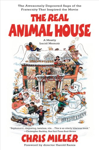 The Real Animal House: The Awesomely Depraved Saga of the Fraternity That Inspired the Movie ()