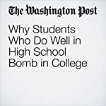 Why Students Who Do Well in High School Bomb in College | Jeff Guo