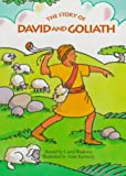 The Story of David and Goliath, Carol Wedeven, 0689810571