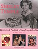 Shirley Temple: Identification & Price Guide to Shirley Temple Collectibles Volume 2