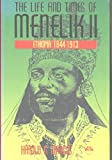 The Life and Times of Menelik II : Ethiopia 1844-1913, Marcus, Harold G., 1569020108