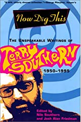 Now Dig This: The Unspeakable Writings of Terry Southern, 1950-1995 Paperback