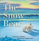 Snow Bear, Liliana Stafford, 0439269776