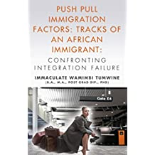 Push Pull Immigration Factors: Tracks of an African Immigrant - Confronting Integration Failure