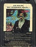 JOE WALSH: But Seriously, Folks -18551 8 Track Tape