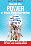 Download Unleash The Power of Social Media Marketing: Explosive Proven  Strategies to Boost Your Social Media Marketing Campaign in PDF ePUB Free Online