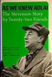 As We Knew Adlai; the Stevenson Story By Twenty-Two Friends