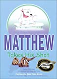 Matthew Takes His Shot, Owen Coleman, 1571972552