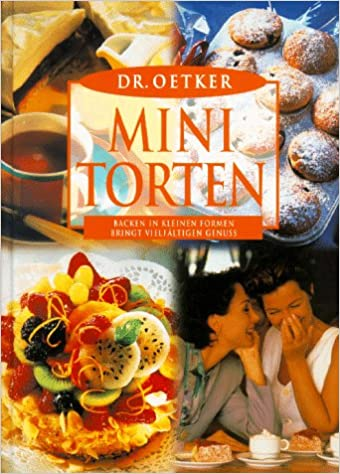 Dr Oetker Mini Torten Backen In Kleinen Formen Bringt Vielfaltigen