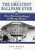 The Greatest Ballpark Ever, Bob McGee, 0813536006