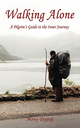 Walking Alone: A Pilgrim's Guide to the Inner Journey