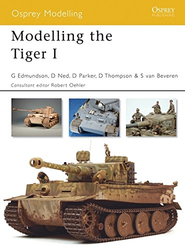 Modelling the Tiger I (Osprey Modelling) pdf epub