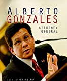img - for Alberto Gonzales (Gateway Biography) (Gateway Biographies) by Lisa Tucker McElroy (2006-01-01) book / textbook / text book