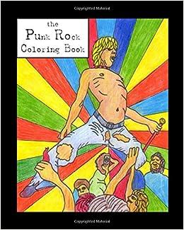 The Punk Rock Coloring Book: Andrew G. Szava-Kovats ...