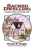 Sacred Dwelling, Wendy M. Wright, 0939516241
