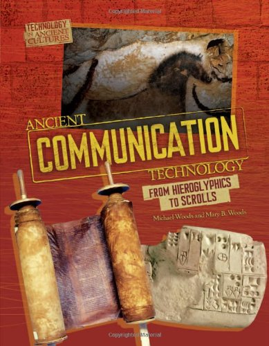 - Ancient Communication Technology: Sharing Information With Scrolls and Smoke Signals (Technology in Ancient Cultures)