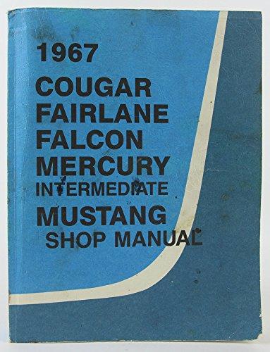 - 1967 Cougar Fairlane Falcon Mercury - Intermediate Mustang Shop Manual