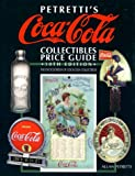 Petretti's Coca-Cola Collectibles Price Guide