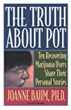 The Truth about Pot, Joanne Baum, 1562461249