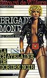 Brigade Mondaine, tome 40 : La châtelaine de l'ordre noir par Villiers