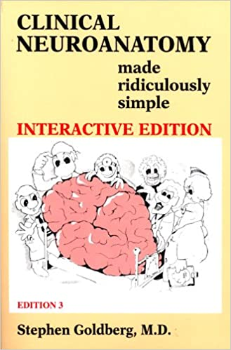 Clinical Neuroanatomy Made Ridiculously Simple Interactive Edition Stephen Goldberg 9780940780576 Anatomy Amazon Canada