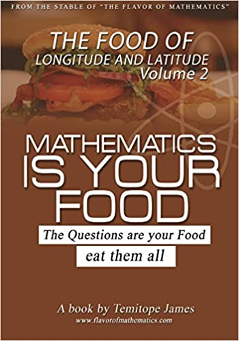 The food of the Longitude and Latitude 2: Mathematics is your food