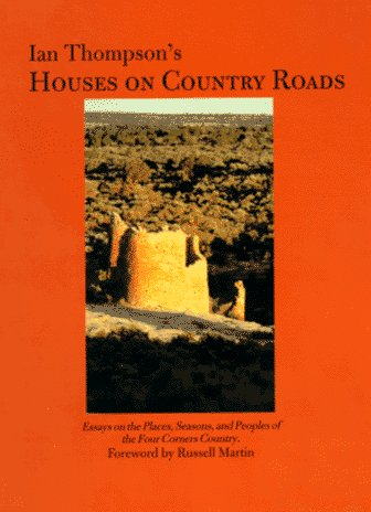 Houses on Country Roads: Essays on the Places, Seasons, and Peoples of the Four Corners Country