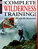 The Complete Wilderness Training Book, Hugh McManners, 0789437503