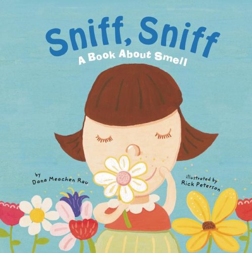 Sniff, Sniff: A Book About Smell (The Amazing Body: The Five Senses)