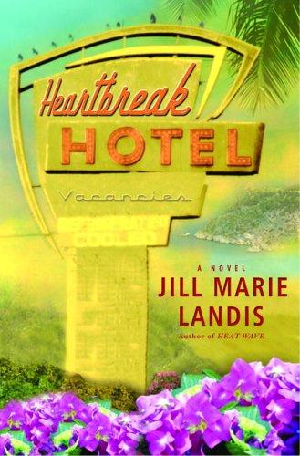 Read Online Heartbreak Hotel: A Novel (Twilight Cove Trilogy) pdf