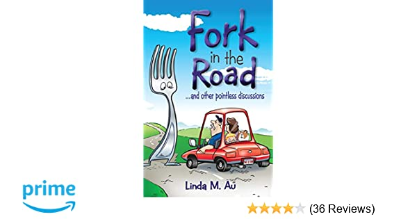 Fork in the Road ... and other pointless discussions