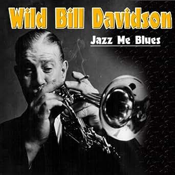 Jazz Me Blues by Wild Bill Davidson on Amazon Music - Amazon com