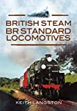 British Steam BR Standard Locomotives, Keith Langston, 1845631463