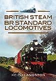 British Steam BR Standard Locomotives, Keith Langston, 1845631463