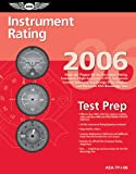 img - for Instrument Rating Test Prep 2006: Study and Prepare for the Instrument Rating, Instrument Flight Instructor (CFII), Instrument Ground Instructor, and ... FAA Knowledge Exams (Test Prep series) book / textbook / text book