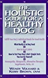 The Holistic Guide for a Healthy Dog, Wendy Volhard and Kerry L. Brown, 0876055609