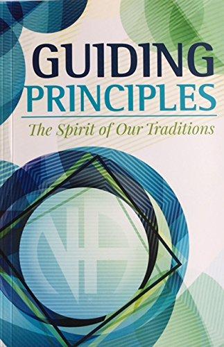 Guiding Principles: The Spirit of Our Traditions (Guiding Principles The Spirit Of Our Traditions)