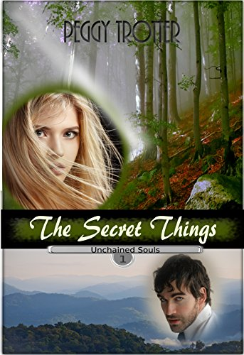 The Secret Things: Unchained Souls Series by [Trotter, Peggy]