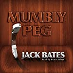 Mumbly Peg: Harry Landers, PI Series, Episode 2 | Jack Bates