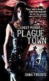 Plague Town: An Ashley Parker Novel